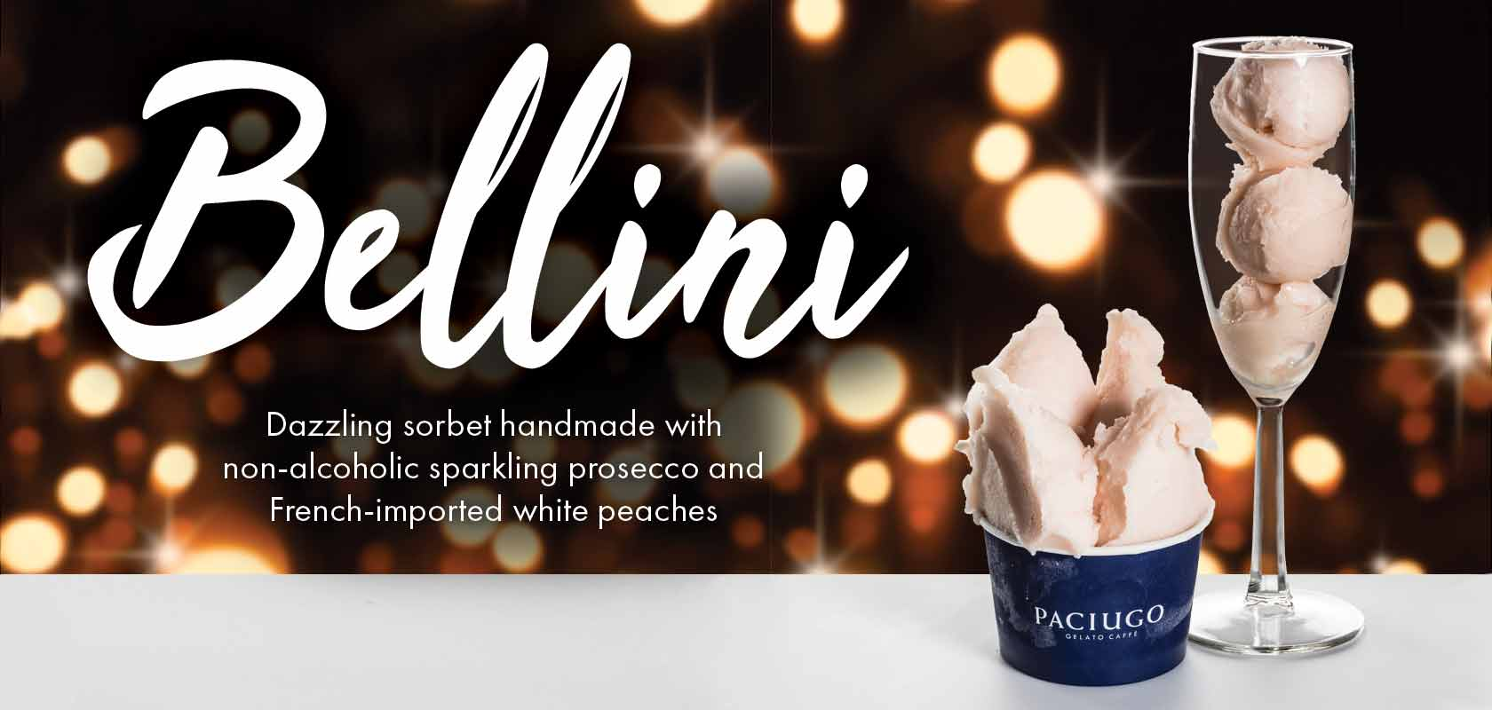 Try our Bellini! It's a dazzling sorbet handmade with non-alcoholic sparkling Prosecco and French-imported white peaches.