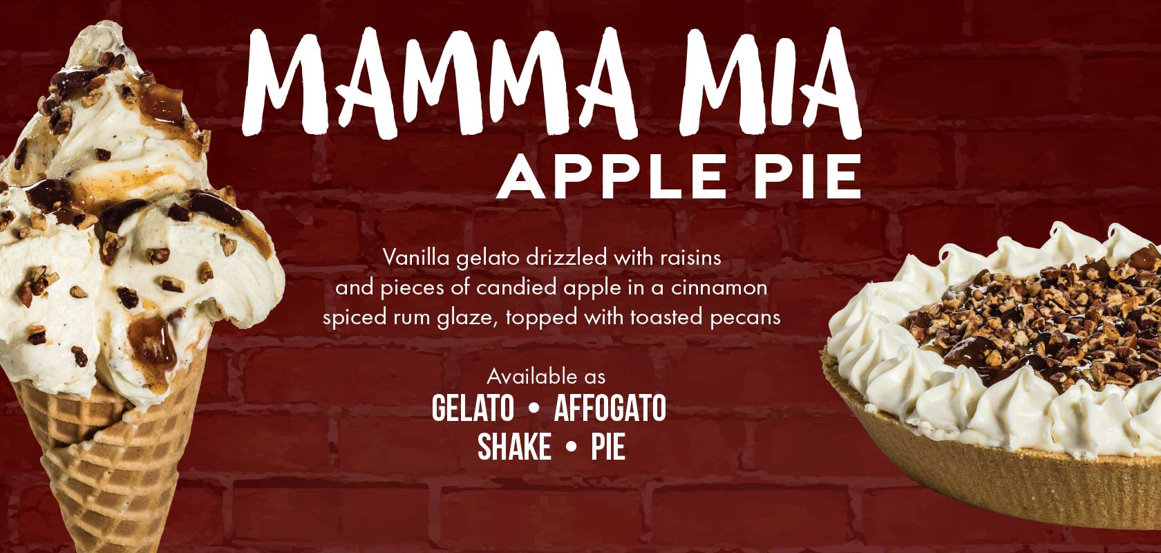 Mamma Mia Apple Pie Gelato! Vanilla gelato drizzled with raisins and pieces of candied apple in a cinnamon spiced rum glaze, topped with roasted pecans.